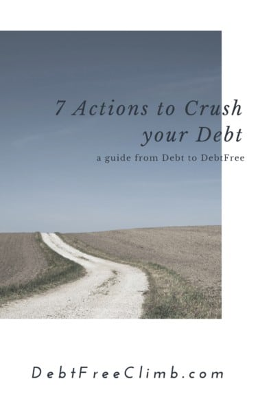 Debt Free Climb 7 Actions To Crush Your Debt